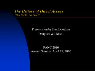 The History of Direct Access �How Did We Get Here?�