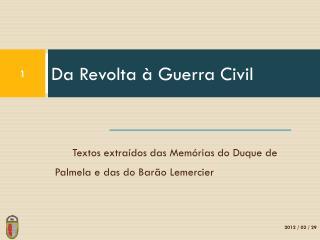 Da Revolta à Guerra Civil