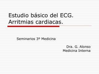 Estudio básico del ECG. Arritmias cardiacas.