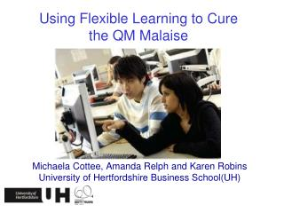 Using Flexible Learning to Cure  the QM Malaise