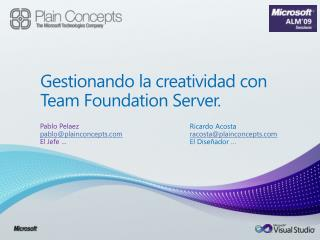 Gestionando la creatividad con                 Team Foundation  Server.