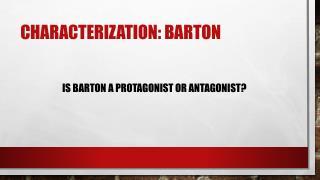 Characterization: Barton