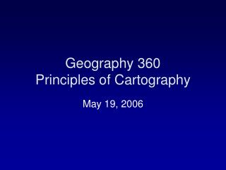 Geography 360 Principles of Cartography