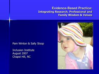 Evidence-Based Practice:  Integrating Research, Professional and  Family Wisdom & Values