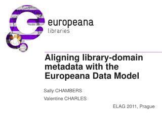 Aligning library-domain metadata with the Europeana Data Model