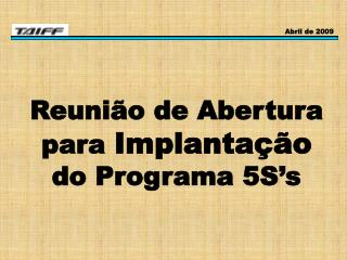 Reunião de Abertura para  Implantação  do Programa 5S's