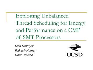 Exploiting Unbalanced Thread Scheduling for Energy and Performance on a CMP of SMT Processors