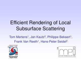 Efficient Rendering of Local Subsurface Scattering