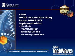 V608  HIPAA Accelerator Jump Starts HIPAA EDI Implementations