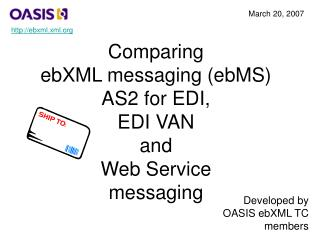 Comparing  ebXML messaging (ebMS) AS2 for EDI, EDI VAN and Web Service messaging