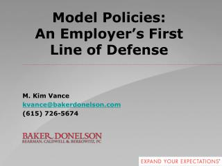 Model Policies:   An Employer � s First  Line of Defense