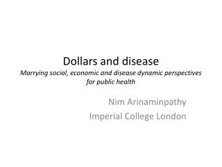 Dollars and disease Marrying social, economic and disease dynamic perspectives for public health