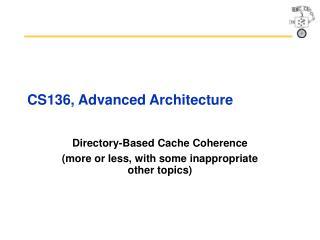 CS136, Advanced Architecture