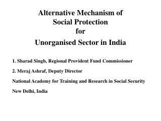 Alternative Mechanism of  Social Protection  for  Unorganised Sector in India