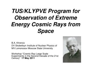TUS/KLYPVE  P rogram for  O bservation of Extreme Energy Cosmic Rays from Space