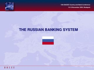 THE RUSSIAN BANKING SYSTEM