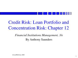 Credit Risk: Loan Portfolio and Concentration Risk: Chapter 12