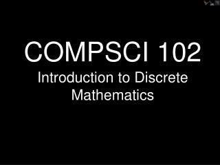 COMPSCI 102