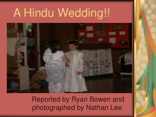 A Hindu Wedding!!