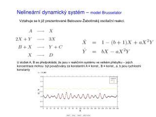 Nelineární dynamický systém –  model Brusselator