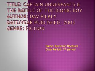 Name: Kameron Roebuck Class Period: 7 th  period