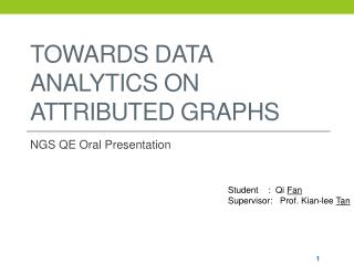 Towards  Data Analytics  on Attributed  Graphs