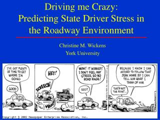 Driving me Crazy:  Predicting State Driver Stress in the Roadway Environment