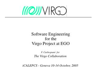 Software Engineering  for the   Virgo Project at EGO