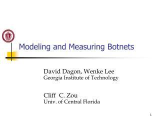 Modeling and Measuring Botnets