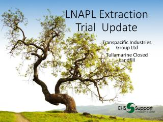 LNAPL Extraction Trial  Update