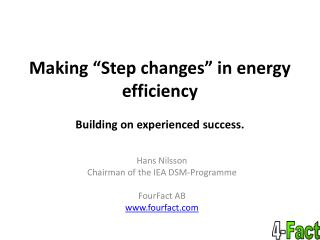 """Making """"Step changes"""" in energy efficiency Building on experienced success."""
