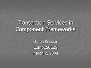 Transaction Services in Component Frameworks