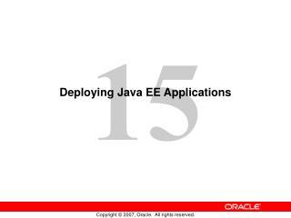 Deploying Java EE Applications