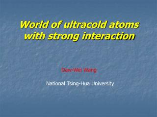 World of ultracold atoms with strong interaction