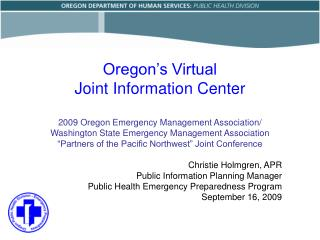 Oregon s Virtual  Joint Information Center  2009 Oregon Emergency Management Association