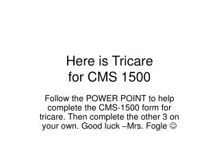 Here is Tricare  for CMS 1500