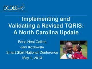 Implementing and Validating a Revised TQRIS: A North Carolina Update