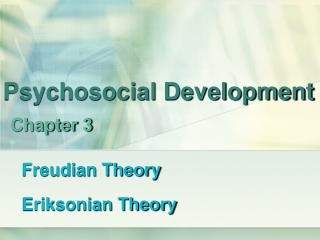 Psychosocial Development Chapter 3