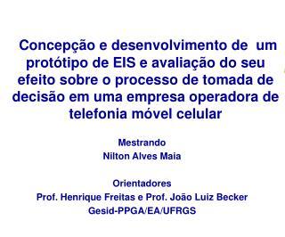 Mestrando Nilton Alves Maia Orientadores Prof. Henrique Freitas e Prof. João Luiz Becker