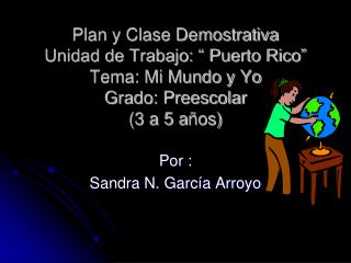 Por :  Sandra N. Garc�a Arroyo