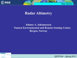 Radar Altimetry Johnny A. Johannessen             Nansen Environmental and Remote Sensing Center,