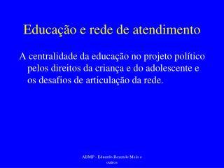 Educação e rede de atendimento