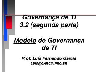 Governança de TI 3.2 (segunda parte) Modelo  de Governança de TI