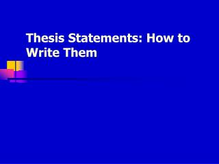 Thesis Statements: How to Write Them