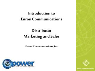 Introduction to  Enron Communications Distributor Marketing and Sales