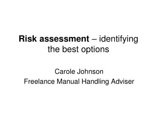Risk assessment  – identifying the best options
