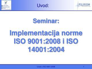 Seminar: Implementacija norme ISO 9001:2008 i ISO 14001:2004
