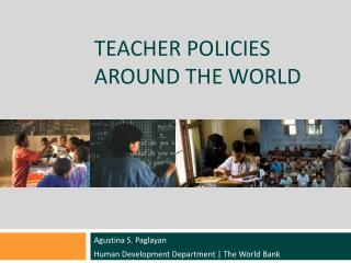 Teacher Policies  AROUND the World