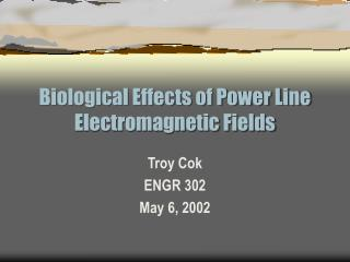 Biological Effects of Power Line Electromagnetic Fields