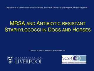 MRSA AND ANTIBIOTIC-RESISTANT STAPHYLOCOCCI IN DOGS AND HORSES